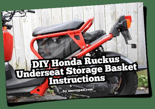 DIY Honda Ruckus Underseat Storage Basket Instructions